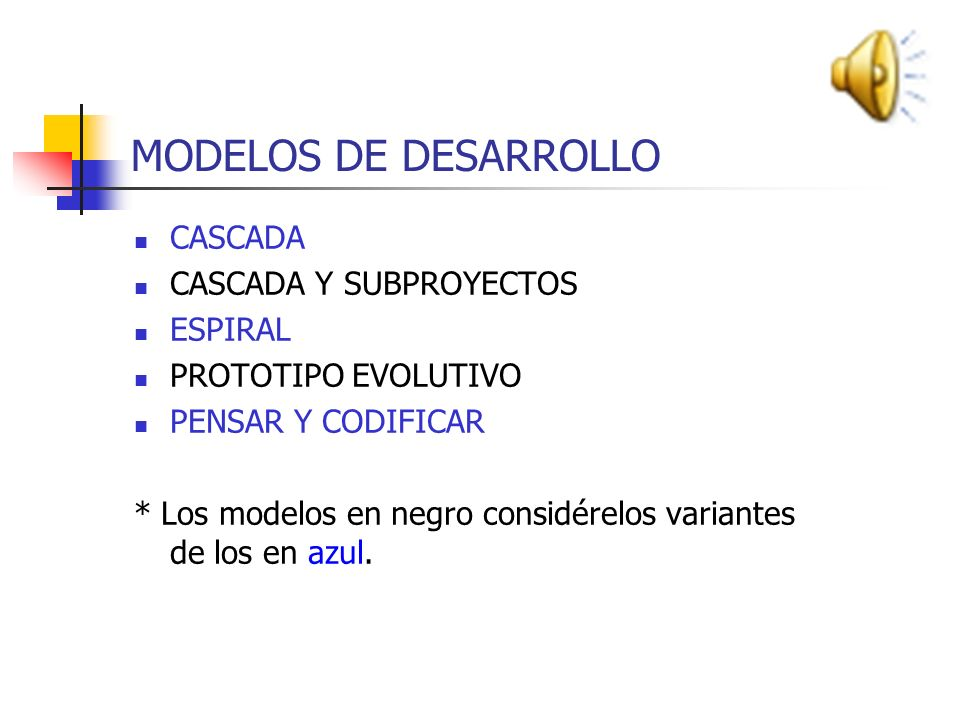 MODELOS DE DESARROLLO CASCADA CASCADA Y SUBPROYECTOS ESPIRAL