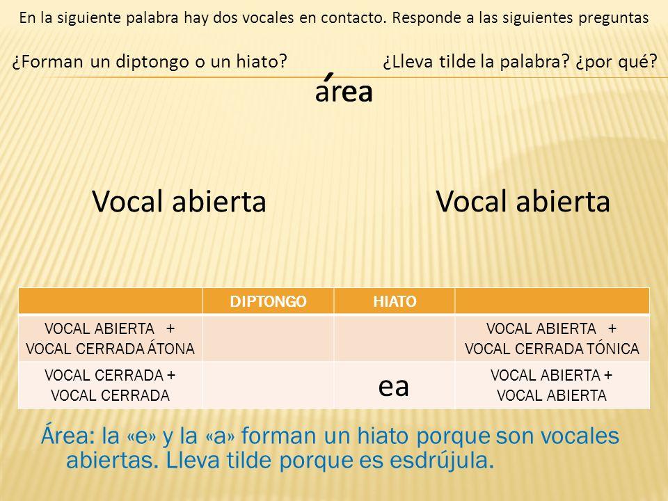 VOCAL ABIERTA + VOCAL CERRADA ÁTONA