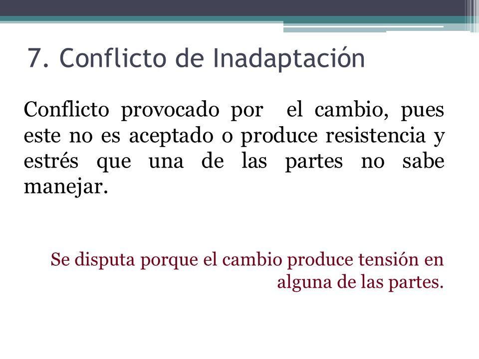 7. Conflicto de Inadaptación