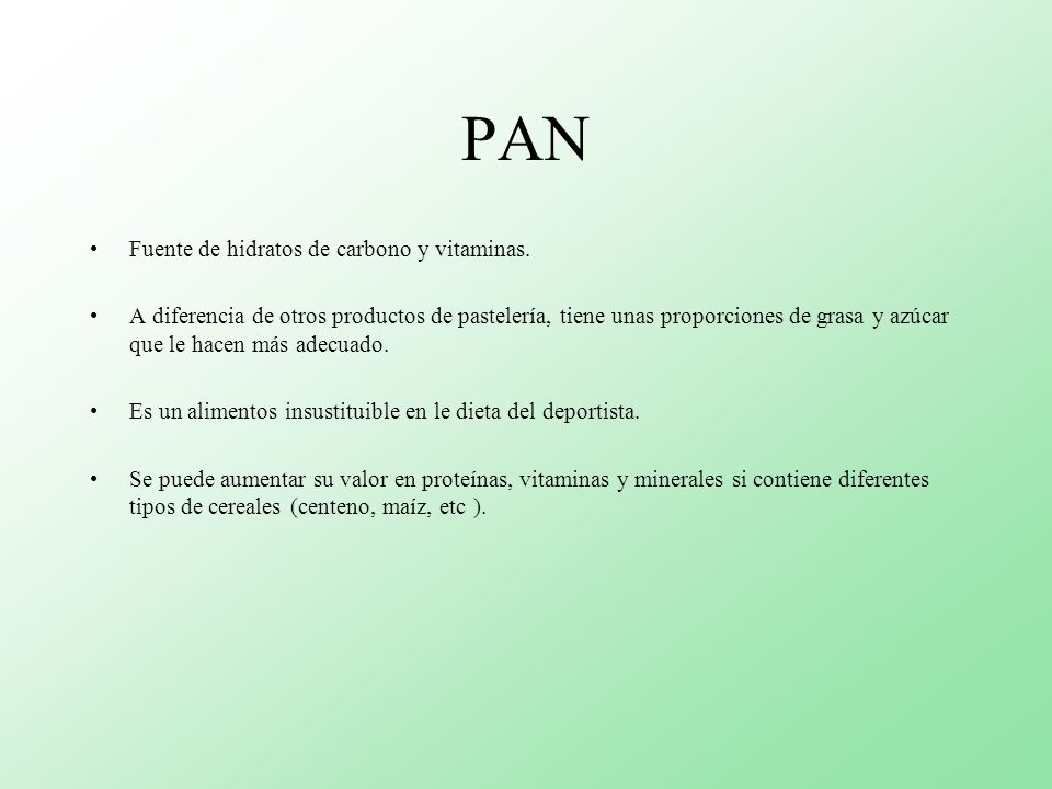 PAN Fuente de hidratos de carbono y vitaminas.