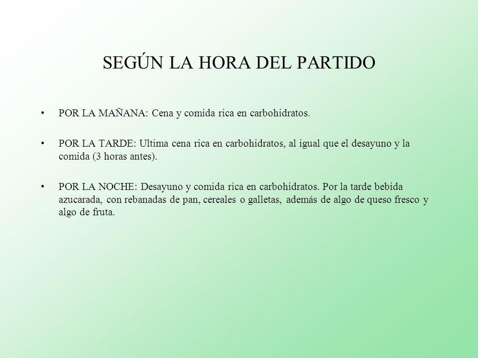 SEGÚN LA HORA DEL PARTIDO