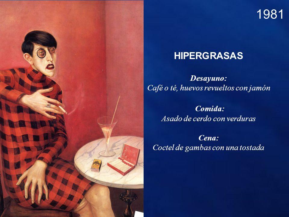 1981 HIPERGRASAS Comida: Desayuno: