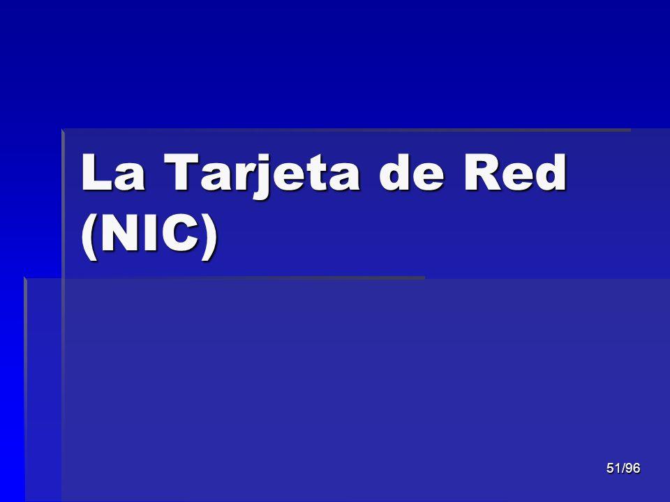 La Tarjeta de Red (NIC)