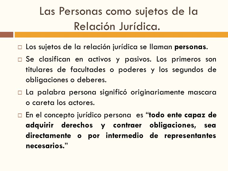 Las Personas como sujetos de la Relación Jurídica.