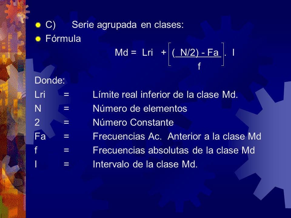 C) Serie agrupada en clases: