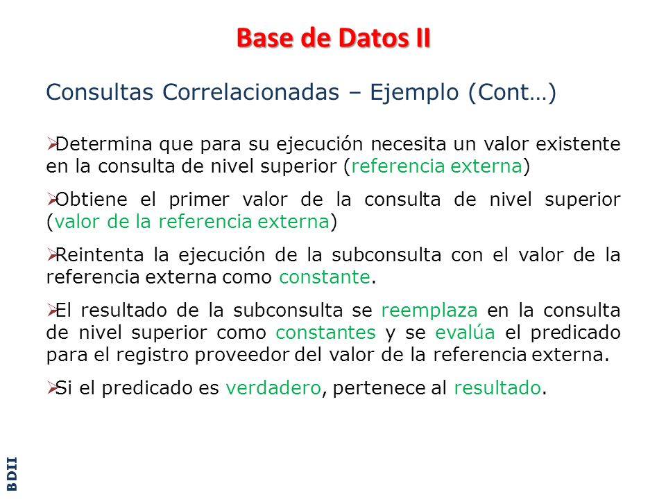 Base de Datos II Consultas Correlacionadas – Ejemplo (Cont…)