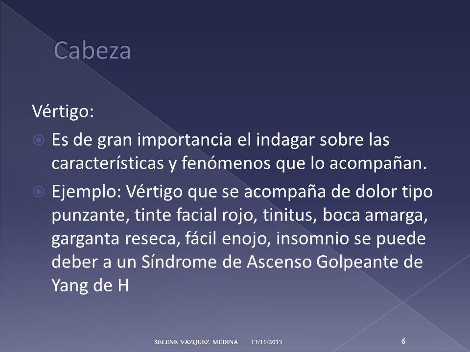 Cabeza Vértigo: Es de gran importancia el indagar sobre las características y fenómenos que lo acompañan.