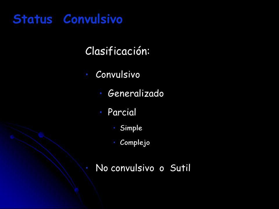 Status Convulsivo Clasificación: Convulsivo Generalizado Parcial