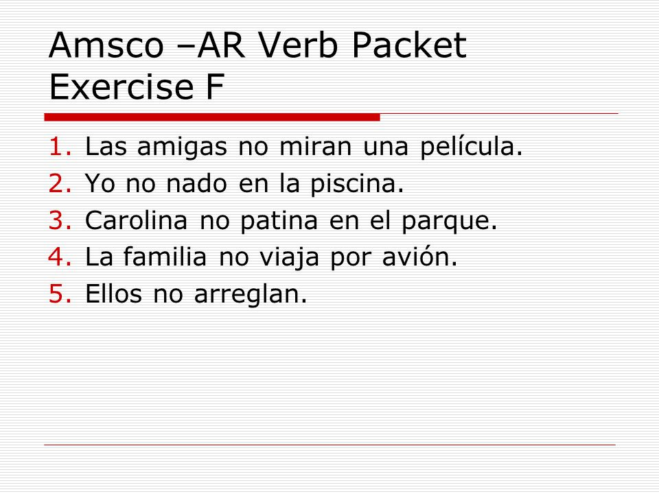 Amsco –AR Verb Packet Exercise F