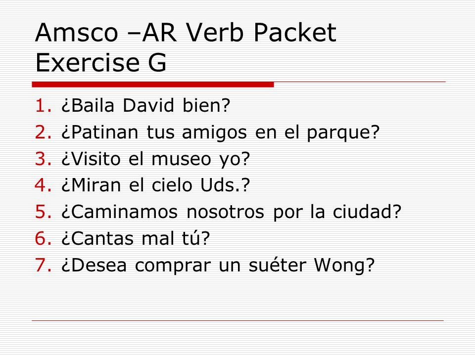 Amsco –AR Verb Packet Exercise G