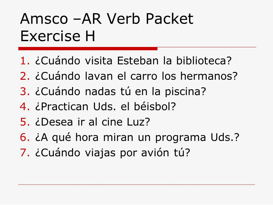 Amsco –AR Verb Packet Exercise H
