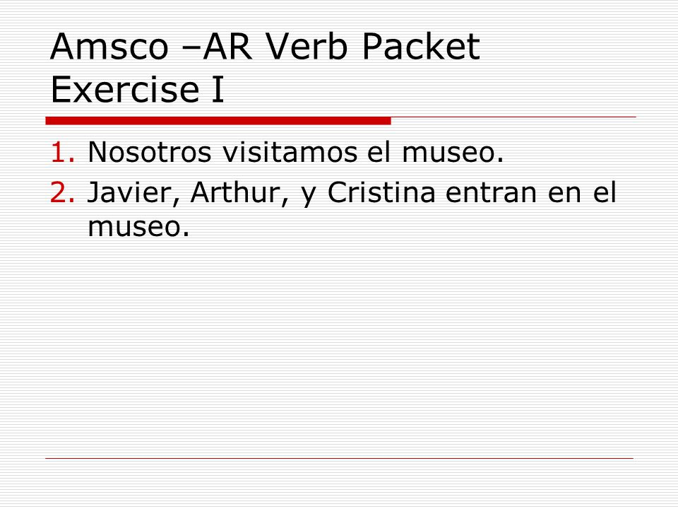 Amsco –AR Verb Packet Exercise I