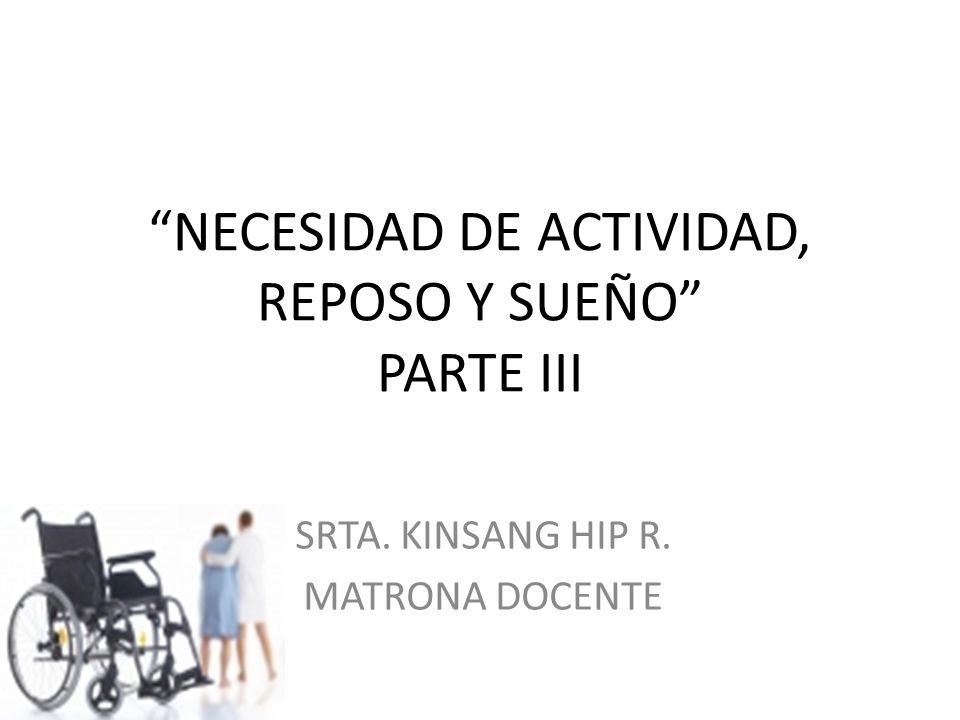 NECESIDAD DE ACTIVIDAD, REPOSO Y SUEÑO PARTE III
