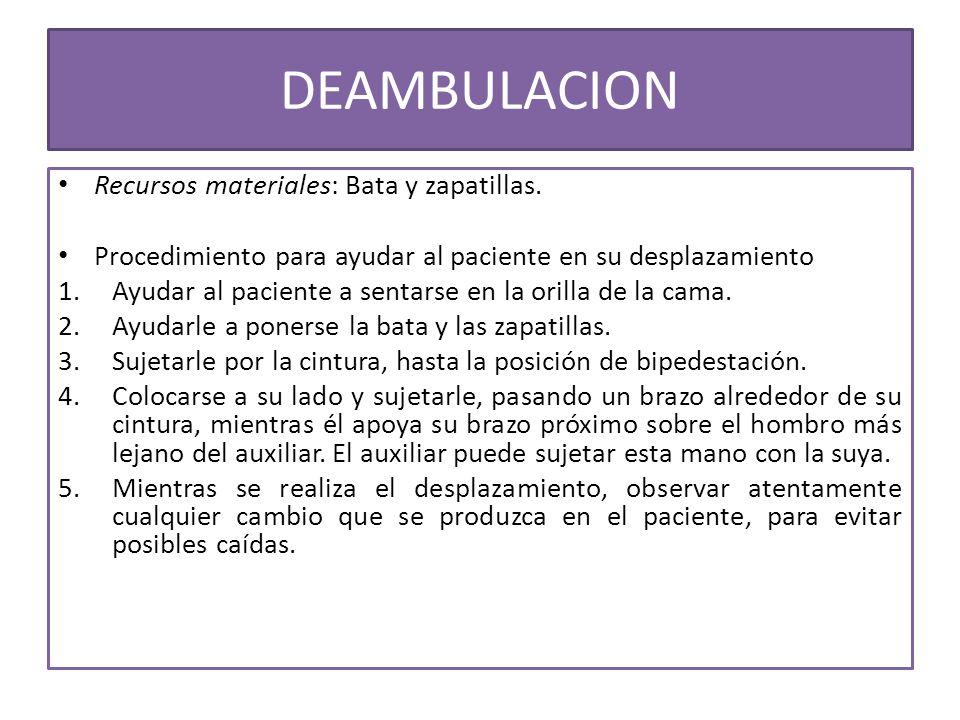 DEAMBULACION Recursos materiales: Bata y zapatillas.