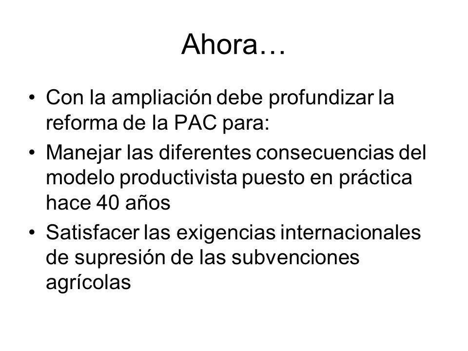 Ahora… Con la ampliación debe profundizar la reforma de la PAC para: