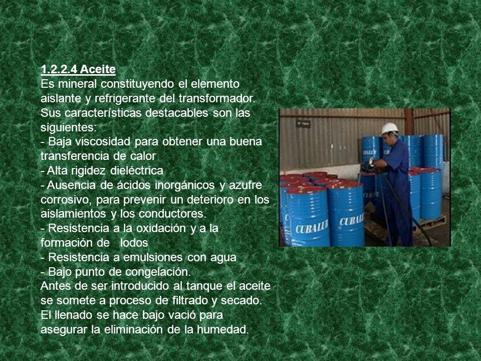 1.2.2.4 Aceite Es mineral constituyendo el elemento aislante y refrigerante del transformador. Sus características destacables son las siguientes: