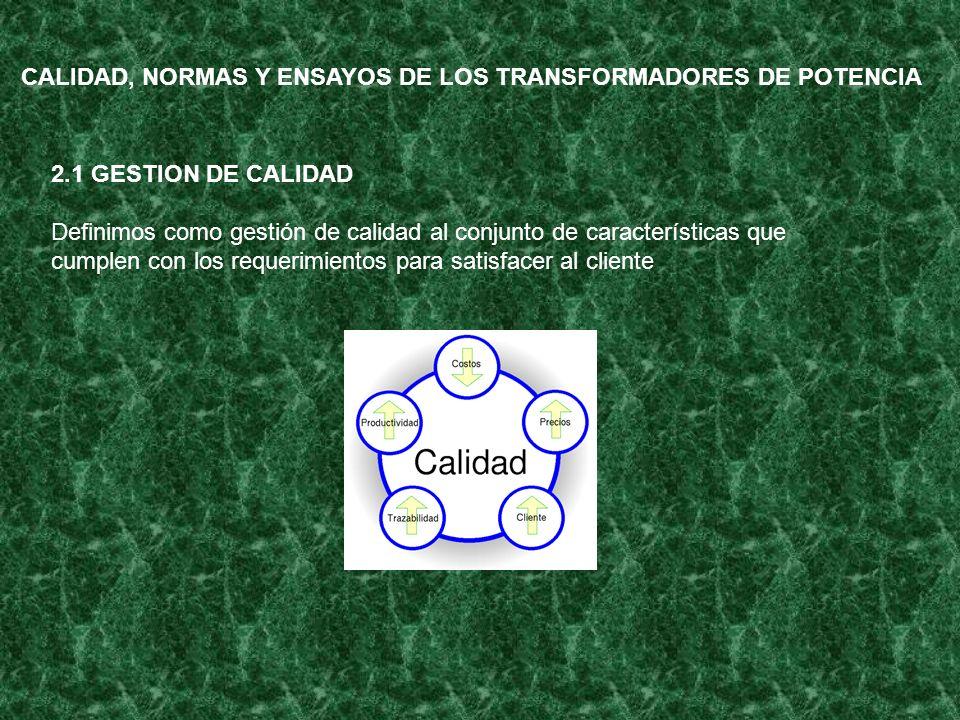 CALIDAD, NORMAS Y ENSAYOS DE LOS TRANSFORMADORES DE POTENCIA