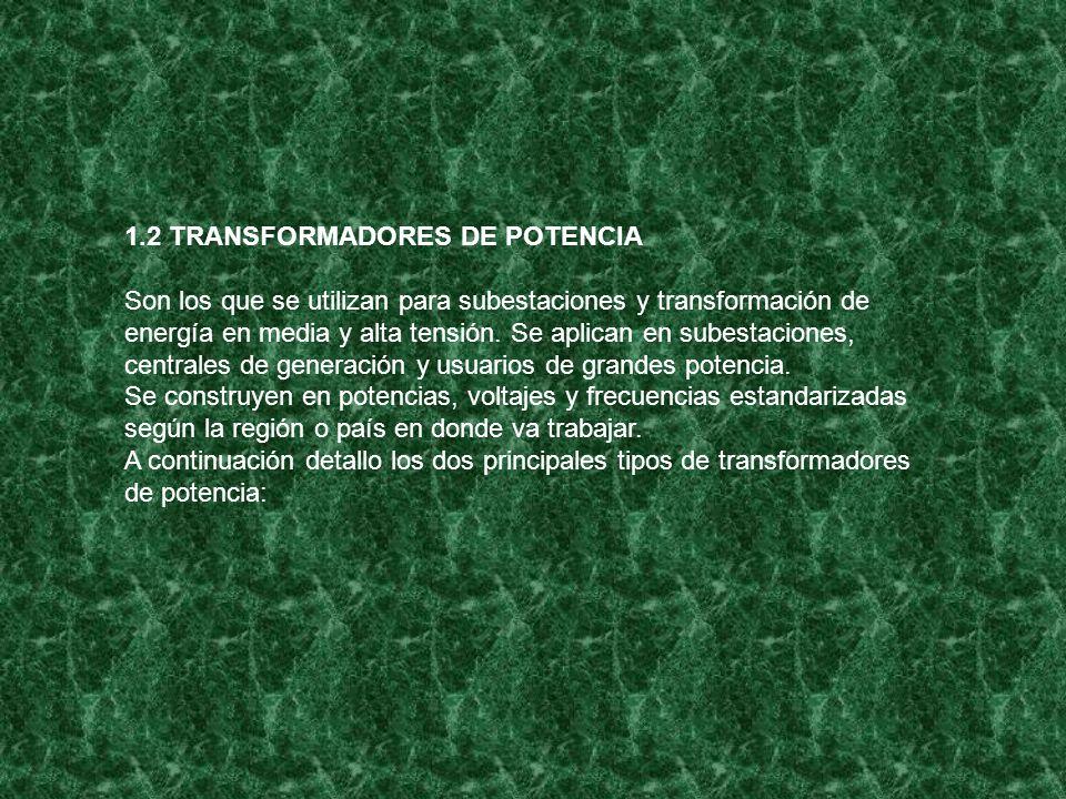 1.2 TRANSFORMADORES DE POTENCIA