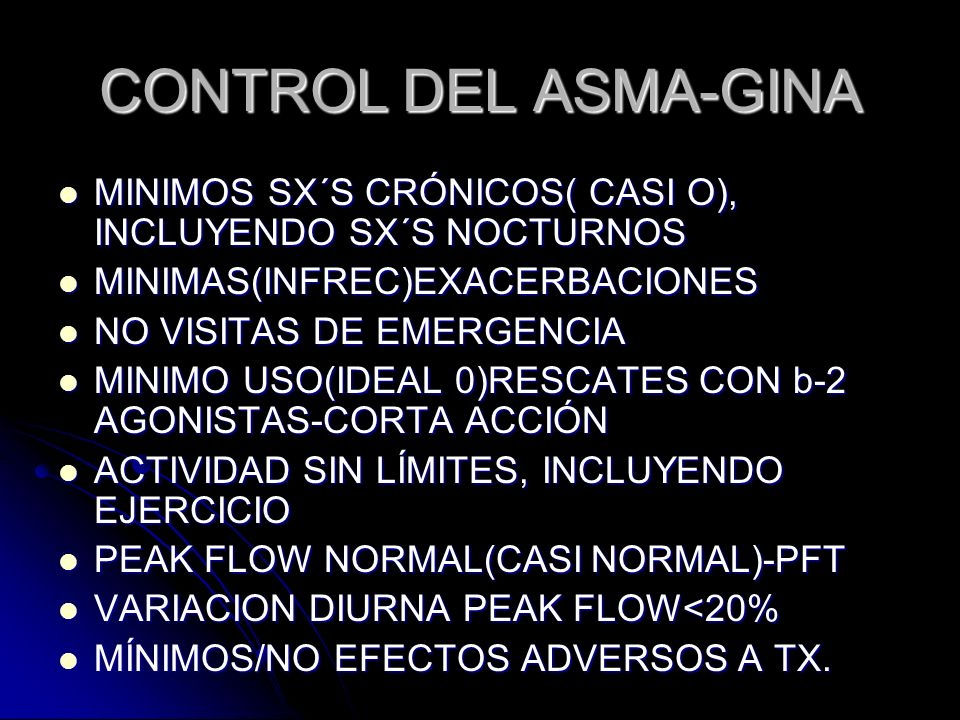 CONTROL DEL ASMA-GINAMINIMOS SX´S CRÓNICOS( CASI O), INCLUYENDO SX´S NOCTURNOS. MINIMAS(INFREC)EXACERBACIONES.