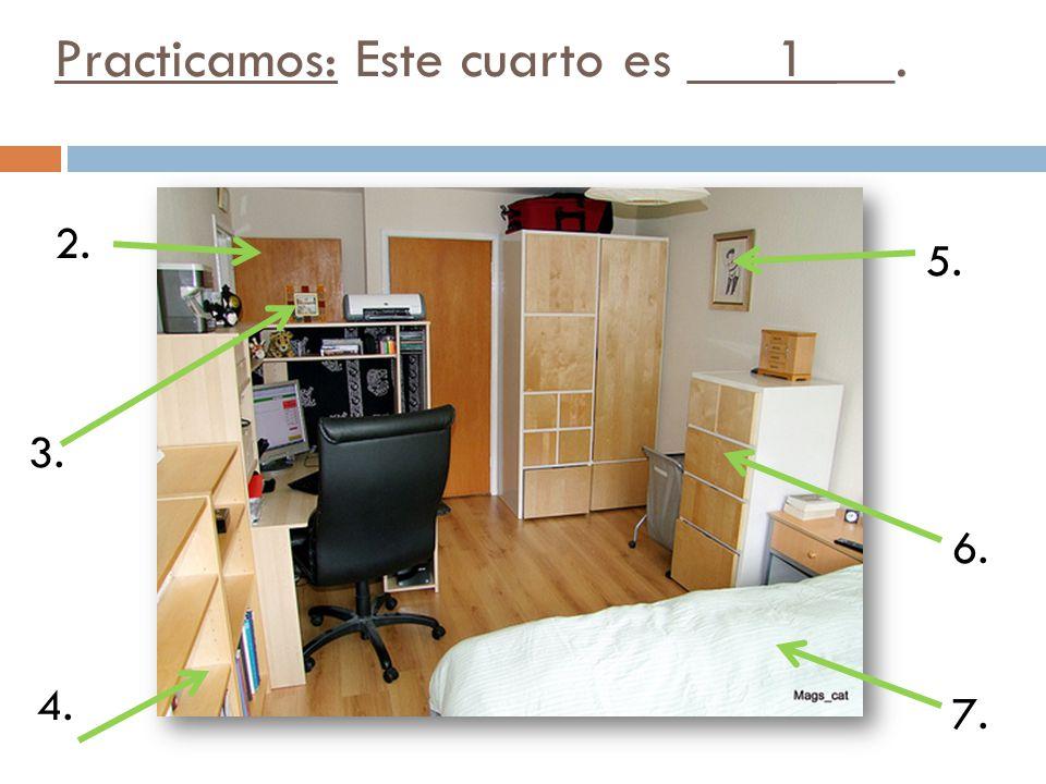 Practicamos: Este cuarto es ___1___.