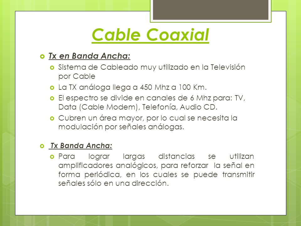Cable Coaxial Tx en Banda Ancha: