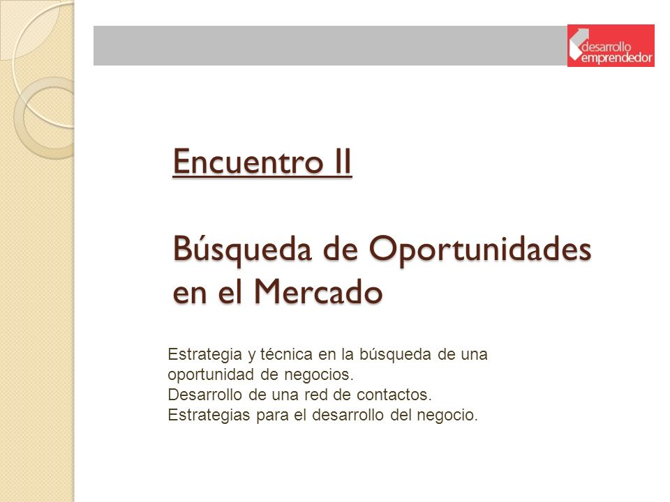 Encuentro II Búsqueda de Oportunidades en el Mercado