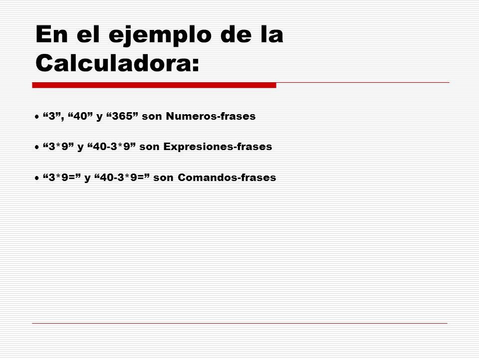 En el ejemplo de la Calculadora: