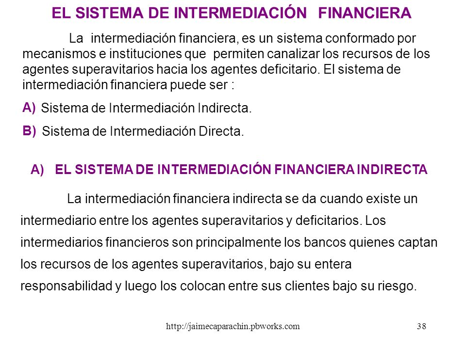 A) EL SISTEMA DE INTERMEDIACIÓN FINANCIERA INDIRECTA
