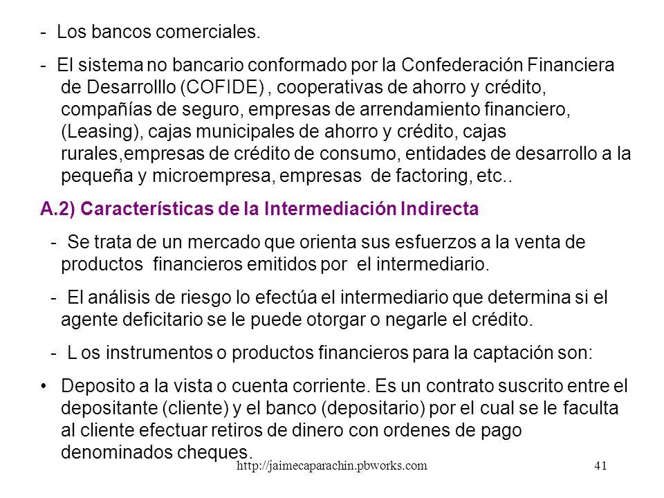 - Los bancos comerciales.