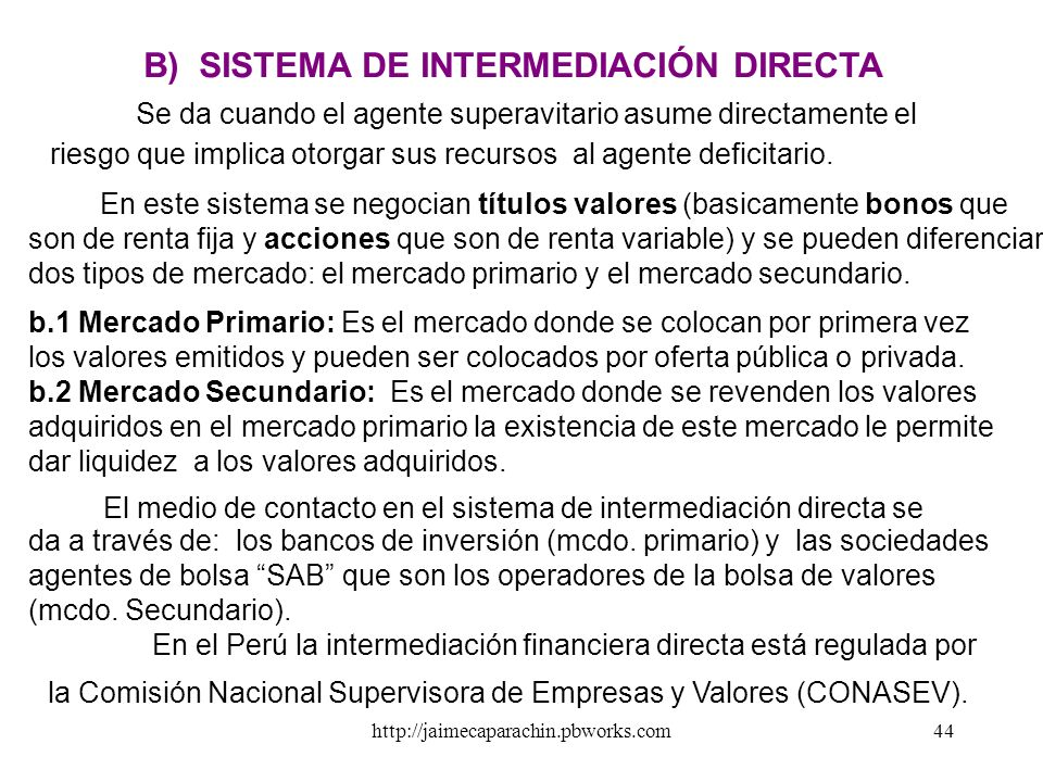 B) SISTEMA DE INTERMEDIACIÓN DIRECTA