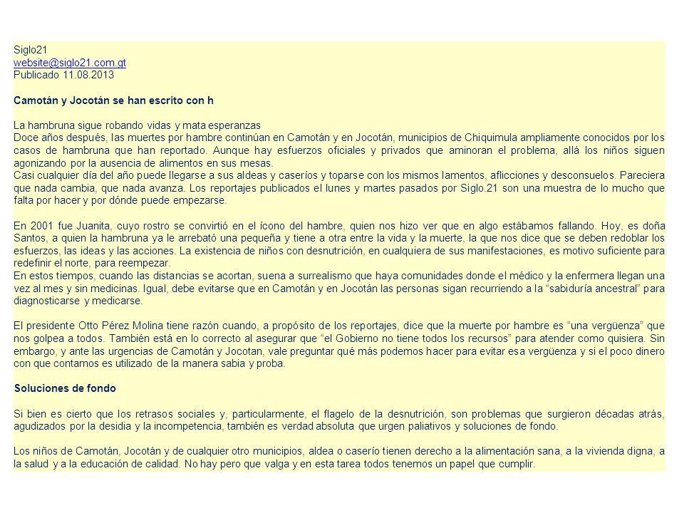 Siglo21website@siglo21.com.gt. Publicado 11.08.2013. Camotán y Jocotán se han escrito con h. La hambruna sigue robando vidas y mata esperanzas.