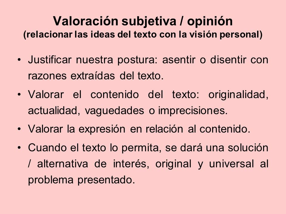 Valoración subjetiva / opinión (relacionar las ideas del texto con la visión personal)