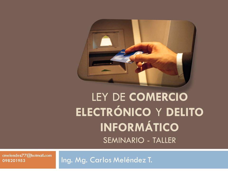 LEY DE COMERCIO ELECTRÓNICO y DELITO INFORMÁTICO SEMINARIO - TALLER