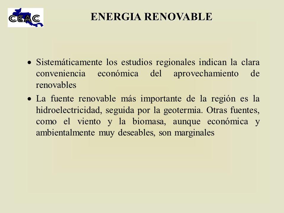 ENERGIA RENOVABLE Sistemáticamente los estudios regionales indican la clara conveniencia económica del aprovechamiento de renovables.