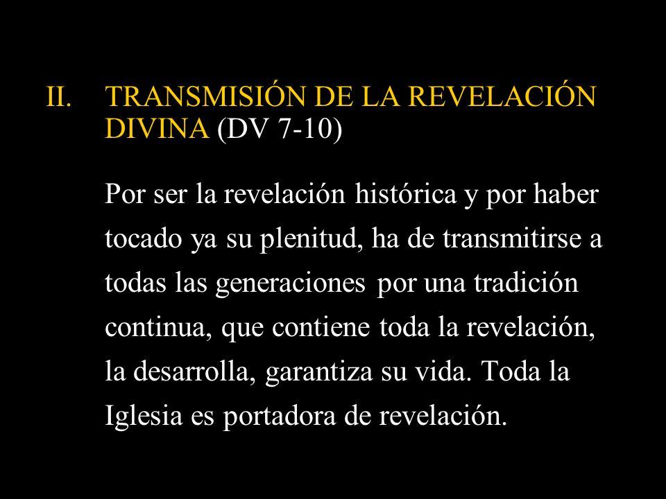 TRANSMISIÓN DE LA REVELACIÓN DIVINA (DV 7-10)