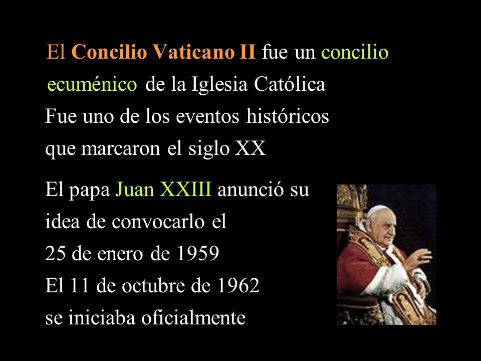El Concilio Vaticano II fue un concilio ecuménico de la Iglesia Católica