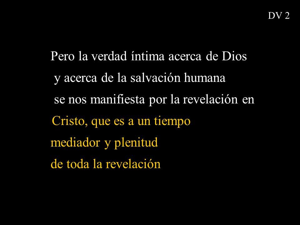 Pero la verdad íntima acerca de Dios y acerca de la salvación humana