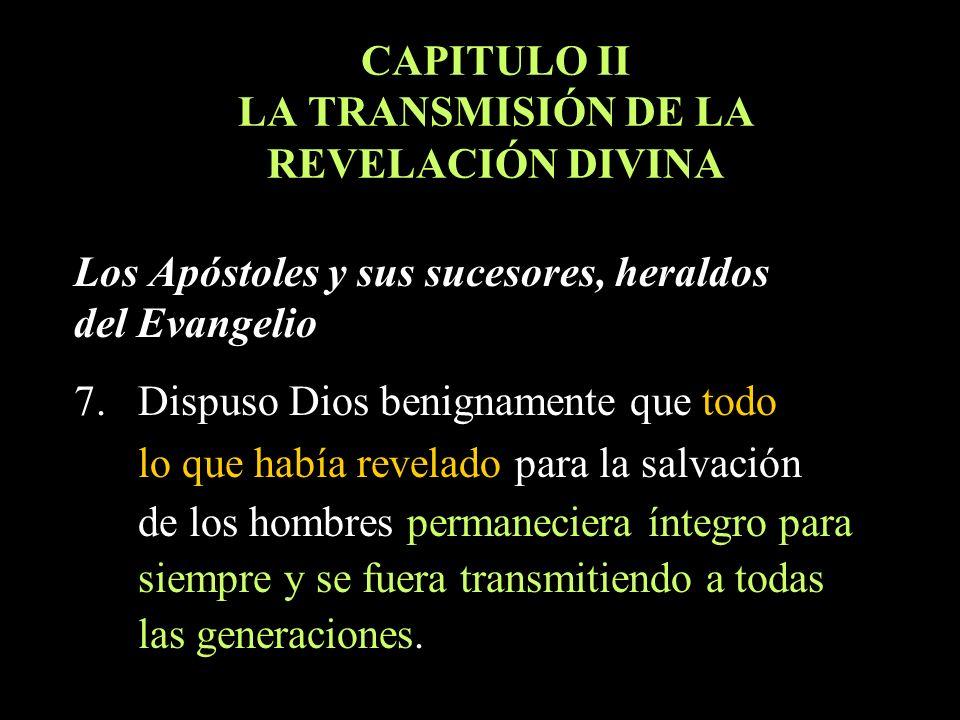 CAPITULO II LA TRANSMISIÓN DE LA REVELACIÓN DIVINA
