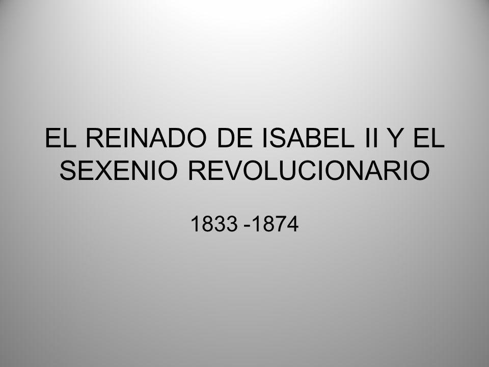 EL REINADO DE ISABEL II Y EL SEXENIO REVOLUCIONARIO