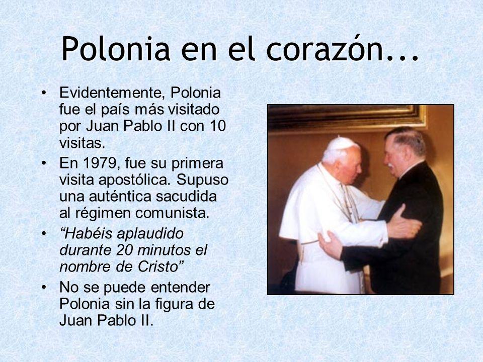 Polonia en el corazón... Evidentemente, Polonia fue el país más visitado por Juan Pablo II con 10 visitas.