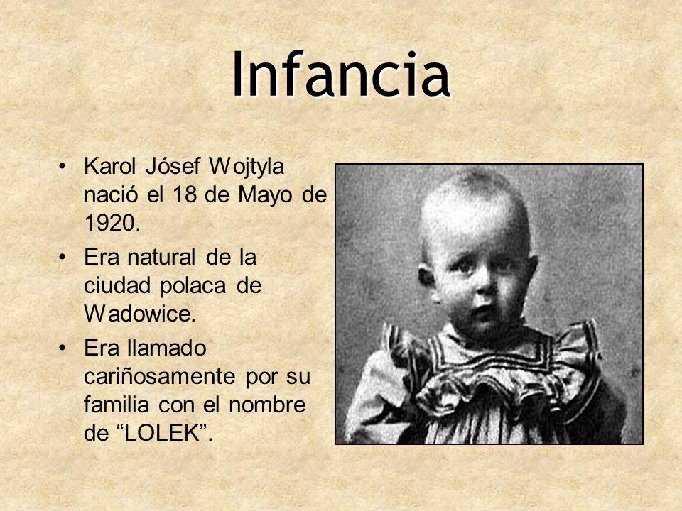 Infancia Karol Jósef Wojtyla nació el 18 de Mayo de 1920.