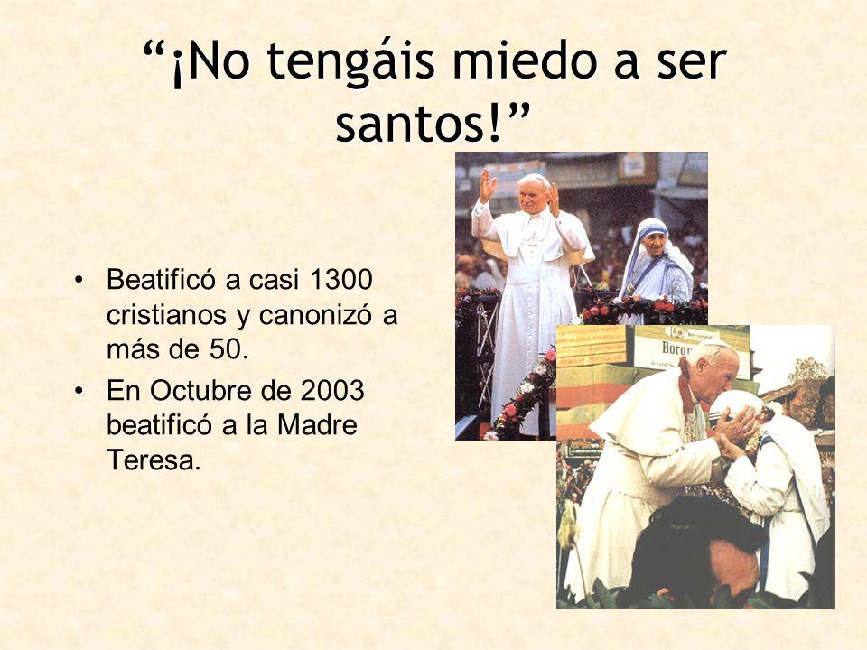 ¡No tengáis miedo a ser santos!