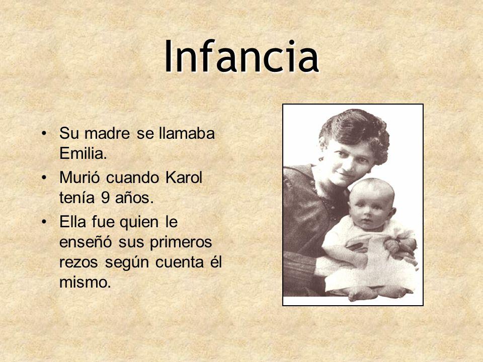 Infancia Su madre se llamaba Emilia. Murió cuando Karol tenía 9 años.