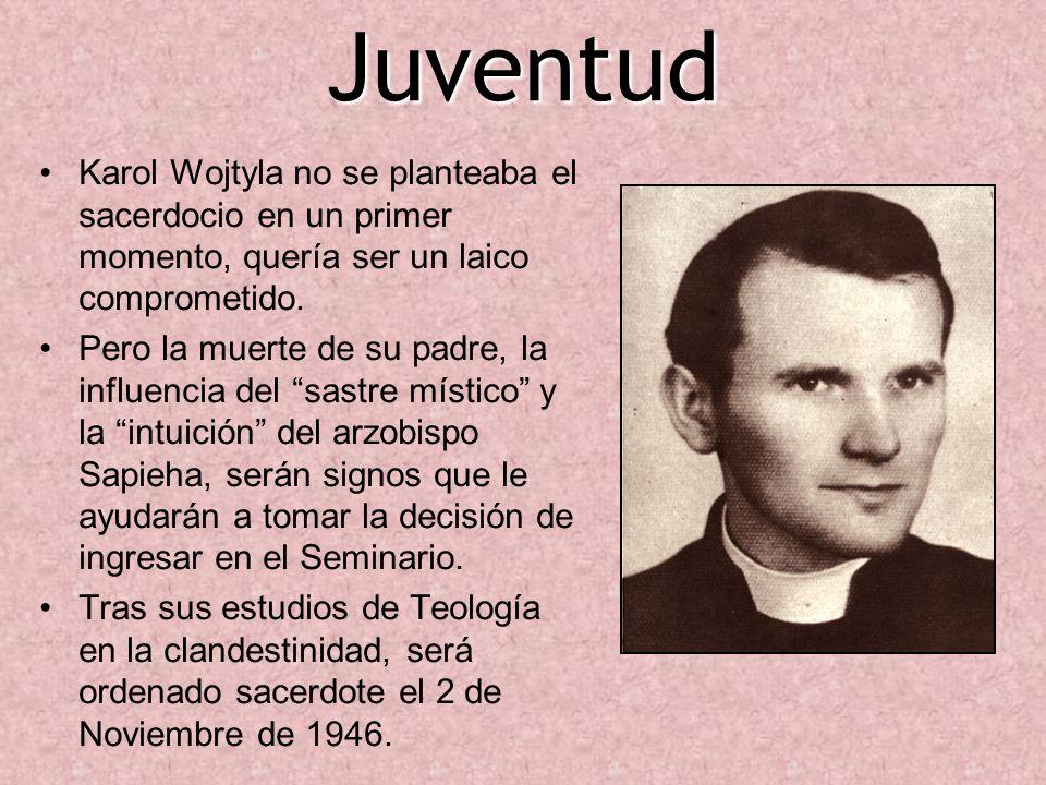 JuventudKarol Wojtyla no se planteaba el sacerdocio en un primer momento, quería ser un laico comprometido.