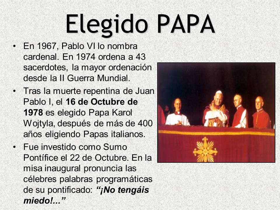 Elegido PAPAEn 1967, Pablo VI lo nombra cardenal. En 1974 ordena a 43 sacerdotes, la mayor ordenación desde la II Guerra Mundial.