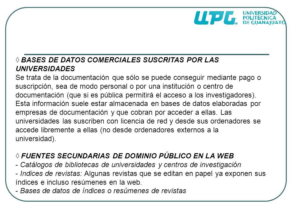 ◊ BASES DE DATOS COMERCIALES SUSCRITAS POR LAS UNIVERSIDADES