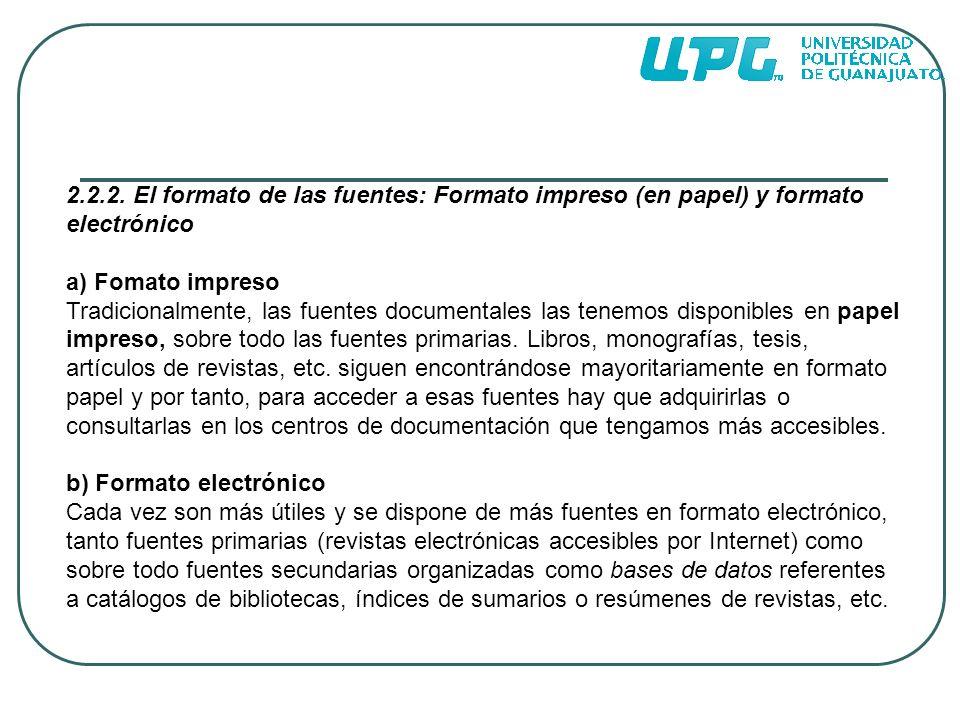 2.2.2. El formato de las fuentes: Formato impreso (en papel) y formato electrónico