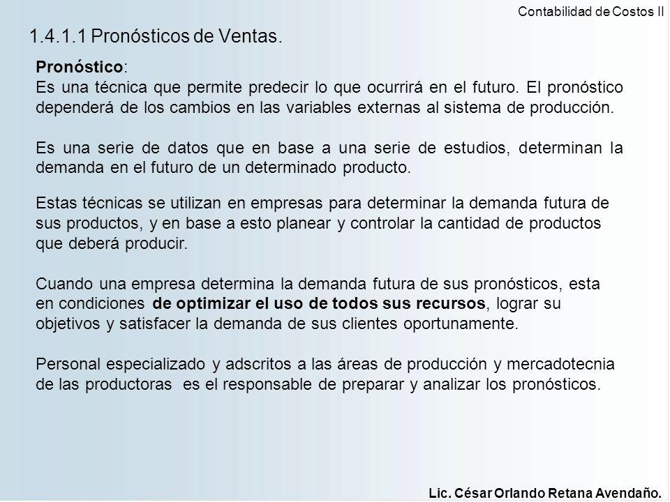 1.4.1.1 Pronósticos de Ventas. Pronóstico: