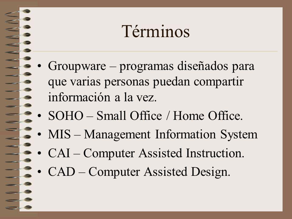 Términos Groupware – programas diseñados para que varias personas puedan compartir información a la vez.
