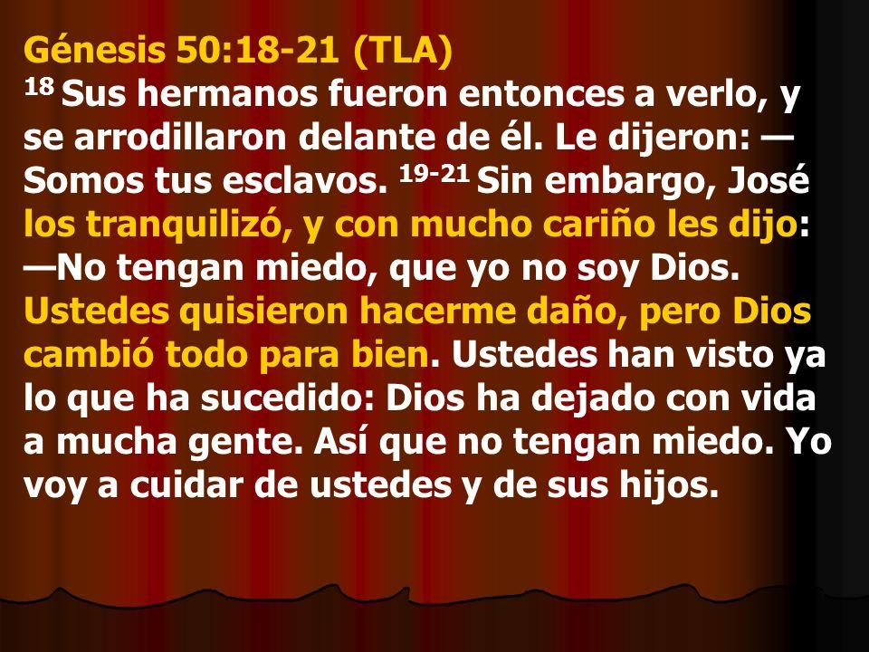 Génesis 50:18-21 (TLA)